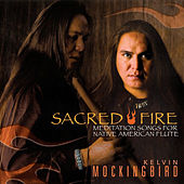 Sacred Fire (Canyon Records Definitive Remaster) by Kelvin Mockingbird