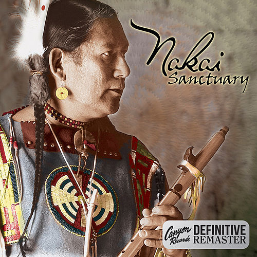 Sanctuary (Canyon Records Definitive Remaster) by R. Carlos Nakai
