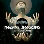 I Bet My Life (Remixes) de Imagine Dragons