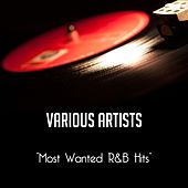 Most Wanted R&b Hits von Various Artists