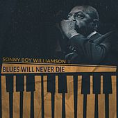 Blues Will Never Die de Sonny Boy Williamson I