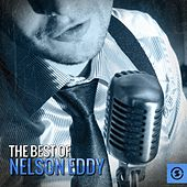 The Best of Nelson Eddy by Nelson Eddy
