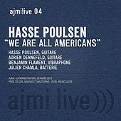 We Are All Americans (Live) by Hasse Poulsen