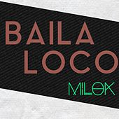 Baila Loco by DJ Milok