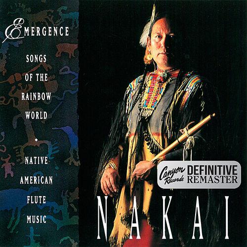 Emergence (Canyon Records Definitive Remaster) by R. Carlos Nakai