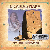 Mythic Dreamer (Canyon Records Definitive Remaster) de R. Carlos Nakai