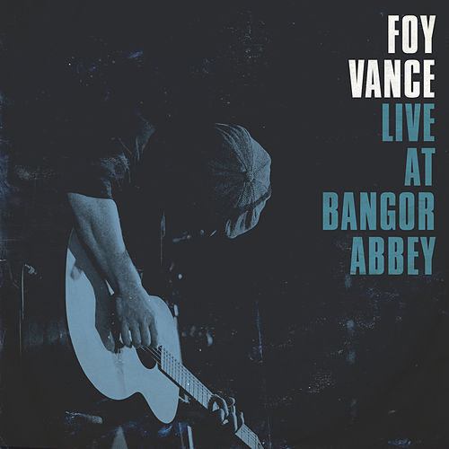 Live At Bangor Abbey by Foy Vance