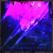 Ibiza Songs the Dance Party Anthems 2015 (60 Best Happy New Year Party and Dance Songs the Very Best) von Various Artists