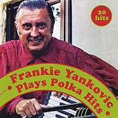 Plays Polka Hits de Frankie Yankovic