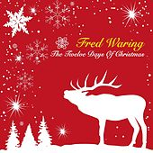 The Twelve Days of Christmas by Fred Waring