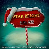 Star Bright (Christmas Recordings Remastered) by Burl Ives