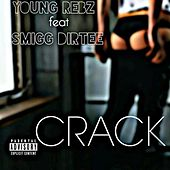 Crack (feat. Smigg Dirtee) - Single by Young Rebz