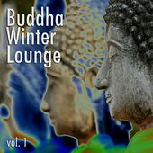 Buddha Winter Lounge, Vol. 1 de Various Artists