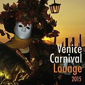 Venice Carnival Lounge 2015 de Various Artists