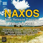 Naxos February 2015 New Release Sampler by Various Artists