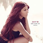 On s'en va (Remix) by Shy'm