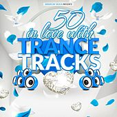 50 in Love With Trance Tracks by Various Artists