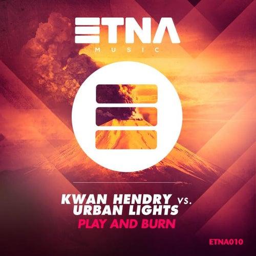 Play and Burn von Kwan Hendry