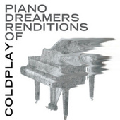 Piano Dreamers Renditions of Coldplay by Piano Dreamers
