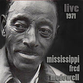 Live 1971 by Mississippi Fred McDowell