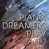 Piano Dreamers Play Alt-J de Piano Dreamers