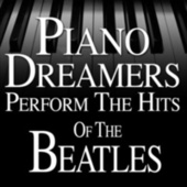 Piano Dreamers Perform the Hits of The Beatles de Piano Dreamers