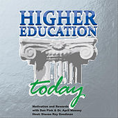 Higher Education Today: Motivation and Rewards (feat. Daniel Pink & Dr. April Massey) by Steven Roy Goodman