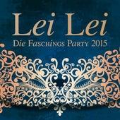Lei Lei - Die Faschings Party 2015 by Various Artists