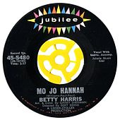 Mo Jo Hannah / Now Is The Hour by Betty Harris