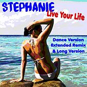 Live Your life by Stephanie