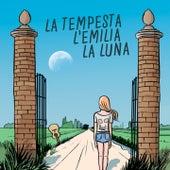 La tempesta, l'Emilia, la luna di Various Artists