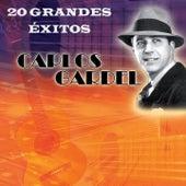 20 Grandes Éxitos de Carlos Gardel by Carlos Gardel