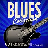 Blues Collection (80 Classic Blues Songs from BB King to Aretha Franklin) by Various Artists