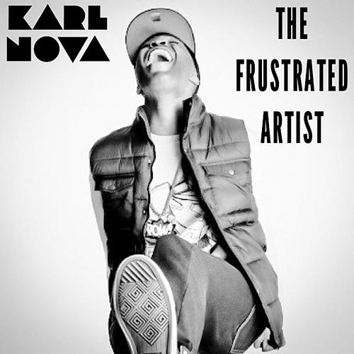 The Frustrated Artist by Karl Nova