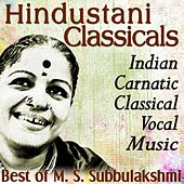 Hindustani Classicals Indian Carnatic Classical Vocal Music Best of M. S. Subbulakshmi by M. S. Subbulakshmi