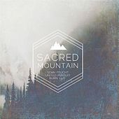 Sacred Mountain by Sean Feucht