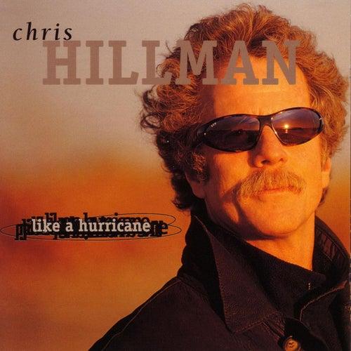 Like A Hurricane by Chris Hillman
