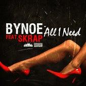 All I Need (feat. Skrap) de Bynoe