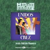 De Hombre a Hombre Unidos Por La Cruz (En Vivo) de Jesús Adrián Romero