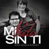 Mi Vida Sin Ti (En Vivo) de Jesús Adrián Romero