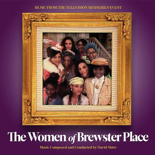 The Women of Brewster Place (Music from the Television Miniseries Event) by David Shire