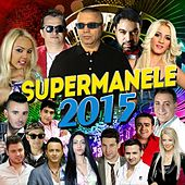 Super Manele 2015 de Various Artists