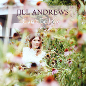 Can't Be Love by Jill Andrews