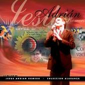Lo Mejor De Jesús Adrián Romero Colección Alabanza de Jesús Adrián Romero