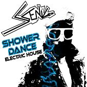 Shower Dance (Electric House) by The Scenic