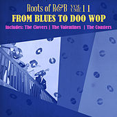 Roots of R & B, Vol. 11 - From Blues to Doo Wop by Various Artists
