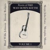 Roots of R & B, Vol. 1 - Way Down South de Various Artists