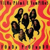 Fondo Profundo de Vilma Palma E Vampiros