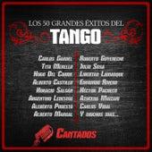 Los 50 Grandes Éxitos del Tango: Cantados de Various Artists