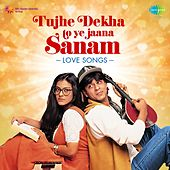Tujhe Dekha To Ye Jaana Sanam (Love Songs) de Various Artists